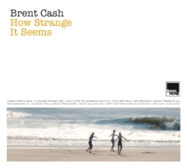 Brent Cash_How Strange It Seems